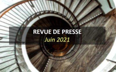 Revue de Presse Juin 2021